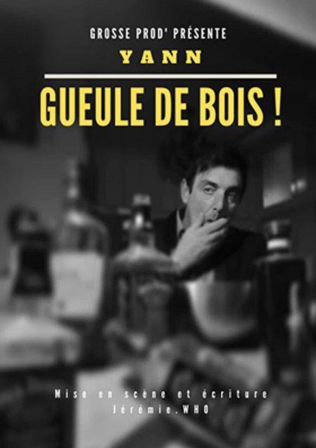"""Yann dans """"Gueule de bois !"""""""