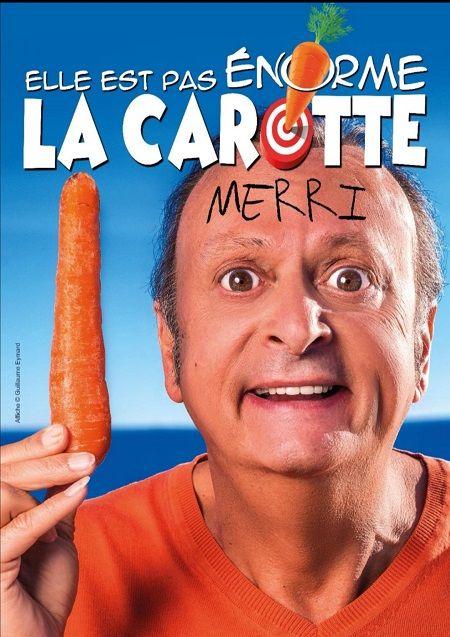 """Merri: dans """"Elle est pas énorme la carotte ?"""""""