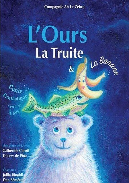 L'Ours, la Truite et La Banane