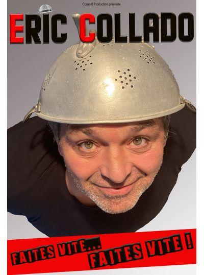 Eric Collado dans Faites vite... Faites vite !